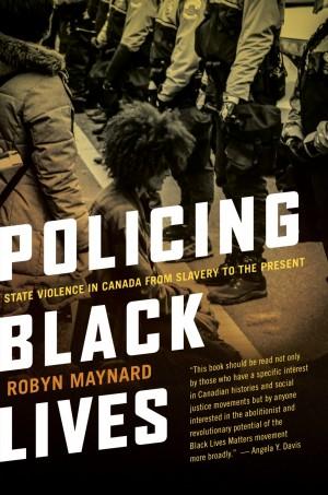 Policing Black Lives – Fernwood Publishing